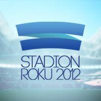 Stadion Roku 2012: Głosowanie zamknięte, dziękujemy!