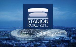 Stadion Roku 2015: Macie już ulubione stadiony 2015 roku?