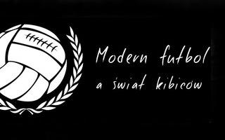 Wrocław: Modern Futbol a Świat Kibiców po raz szósty