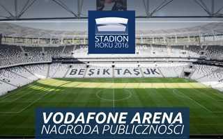 Stadion Roku 2016: Nagroda Publiczności – Vodafone Arena!