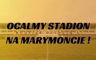 Warszawa: Walka o ocalenie stadionu Marymontu