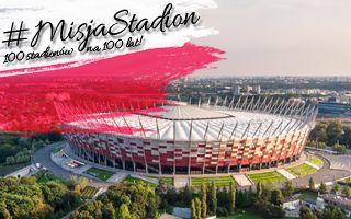 #MisjaStadion: 100 stadionów na stulecie!