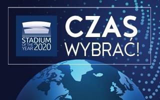 Stadium of the Year: Nie zapomnij, Ty wybierasz najlepszy stadion!